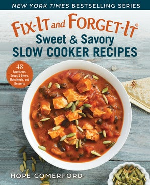 Fix-It and Forget-It Sweet & Savory Slow Cooker Recipes book image