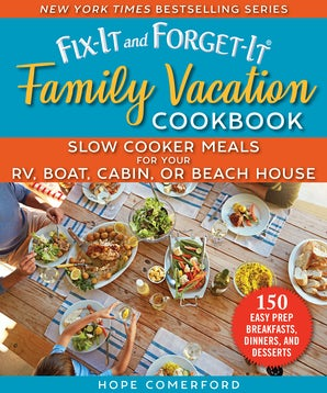 Fix-It and Forget-It Family Vacation Cookbook book image