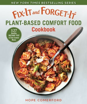 Fix-It and Forget-It Plant-Based Comfort Food Cookbook book image