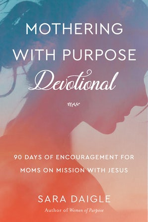 Mothering with Purpose Devotional