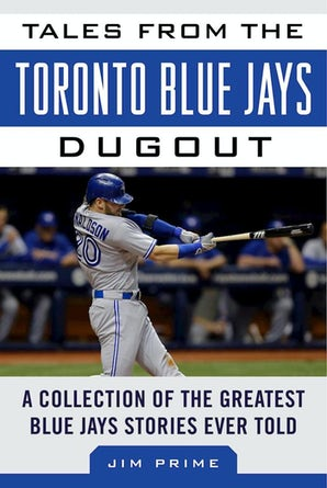 Tales from the Toronto Blue Jays Dugout book image