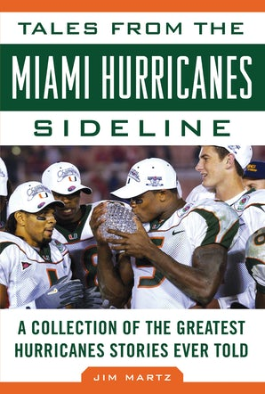 Tales from the Miami Hurricanes Sideline