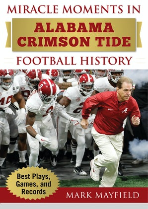 Miracle Moments in Alabama Crimson Tide Football History book image