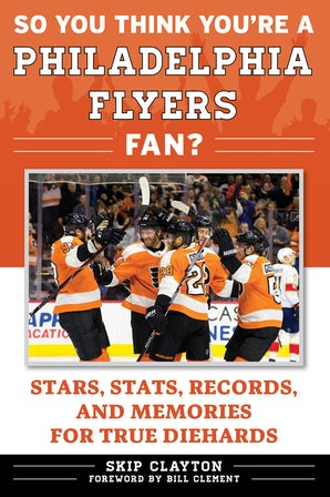 So You Think You're a Philadelphia Flyers Fan? book image