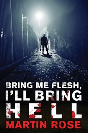 Bring Me Flesh, I