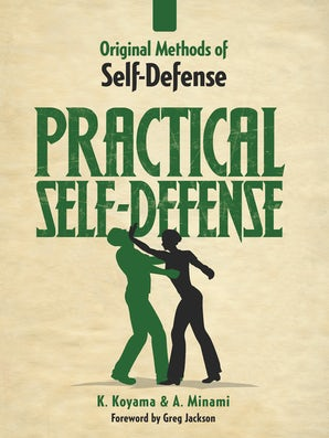 Original Methods of Self Defense: Practical Self-Defense