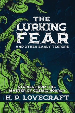 The Lurking Fear and Other Early Terrors