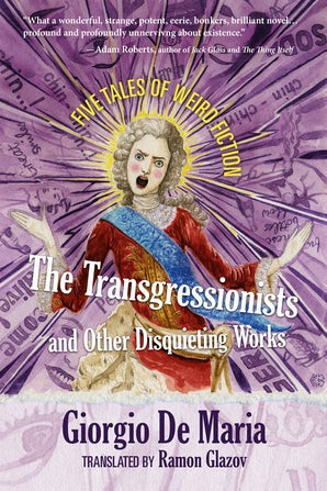 The Transgressionists and Other Disquieting Works